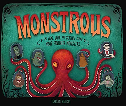 Monstrous: The Lore, Gore, and Science behind Your Favorite Monsters (English Edition)