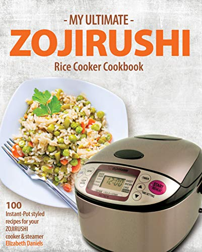 Qt Quart (My Ultimate ZOJIRUSHI Rice Cooker Cookbook: 100 Instant-Pot styled recipes for your ZOJIRUSHI cooker & steamer (Professional Home Multicookers Book 2) (English Edition))