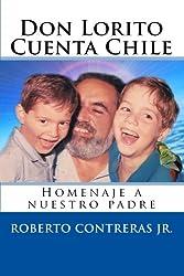 Don Lorito Cuenta Chile: Homenaje a nuestro padre