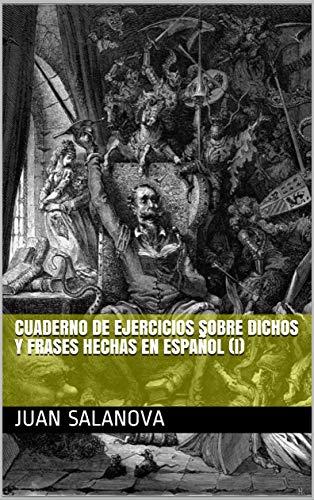 Cuaderno de ejercicios sobre dichos y frases hechas en español (I ...