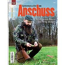 WILD UND HUND Exklusiv Nr. 52: Spurensuche am Anschuss inkl. DVD: Pirschzeichen finden und richtig deuten