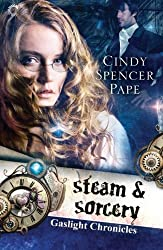 Steam & Sorcery (The Gaslight Chronicles) by Cindy Spencer Pape (2014-05-20)