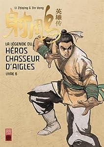 La Légende du Héros Chasseur d'Aigles Edition simple Tome 6