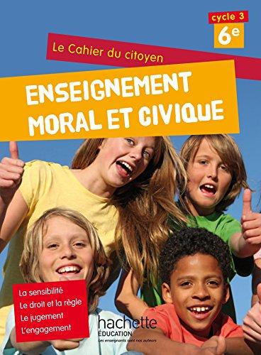 Cahier du citoyen Enseignement Moral et Civique (EMC) 6e (2015) par Aurélien Cador