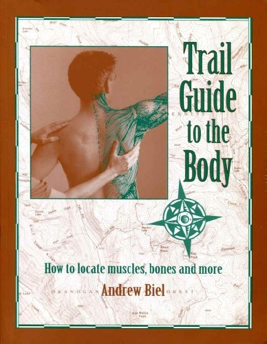 Portada del libro Trail Guide to the Body: How to Locate Muscles, Bones & More! by Andrew R. Biel