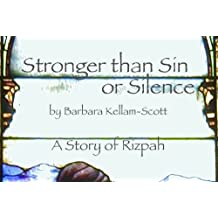 Stronger than Sin or Silence: A Story of Rizpah (English Edition)