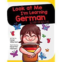 Look at Me I'm Learning German: A Story For Ages 3-6 (English Edition)