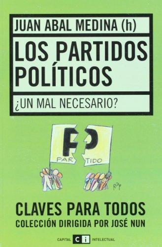 Los partidos politicos/Political Parties: Un mal necesario?/A Necessary Evil?