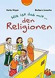 Wie ist das mit den Religionen