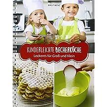 Kinderleichte Becherküche - Leckeres für Groß und Klein: ERGÄNZUNGS-EXEMPLAR (ohne Messbecher-Set)