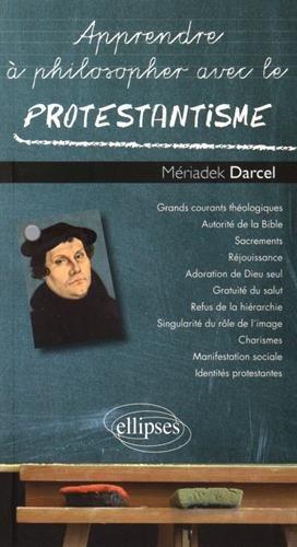 Apprendre à Philosopher avec le Protestantisme par Mériadek Darcel