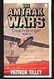 Amtrak Wars Vol.5: DEATH-BRINGER: Death Bringer Bk.5