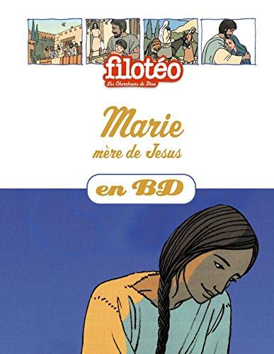 Marie, mère de Jésus, en BD: Chercheurs de Dieu ...