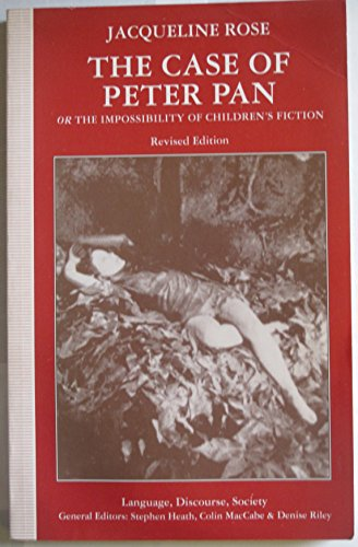 The case of Peter Pan : or, The impossibility of children's fiction