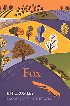 Fox: Encounters in the Wild by [Crumley, Jim]