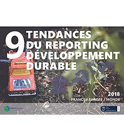 9 tendances du Reporting Développement durable: Analyse du panorama du reporting extra-financier France/Europe/Monde