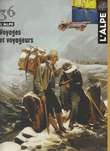 L'Alpe, N 36, Printemps 200 : Voyages et voyageurs