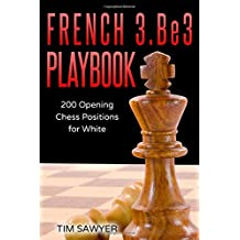 French 3.Be3 Playbook: 200 Opening Chess Positions for White
