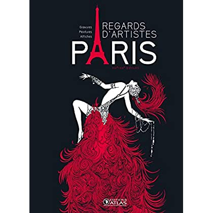 Paris regards d'artistes: Gravures, tableaux, affiches