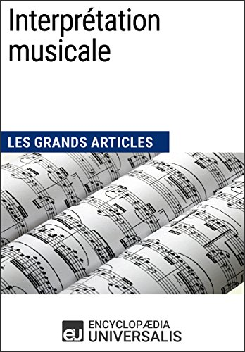 Interprétation musicale: Les Grands Articles d'Universalis par Encyclopaedia Universalis