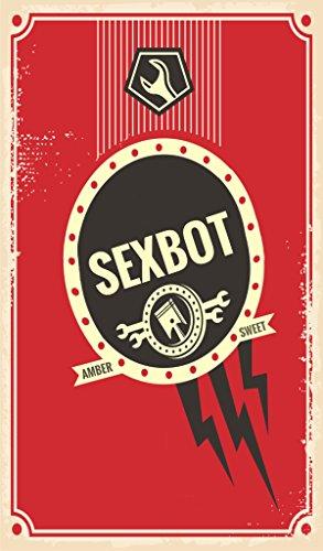Sexbot par Amber Sweet
