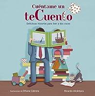 Cuéntame un teCuento par Ricardo Alcántara