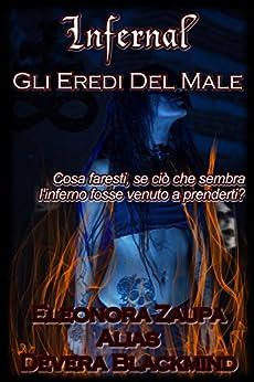 Infernal: Gli eredi del male di [Eleonora Zaupa, Dèvera Blackmind]