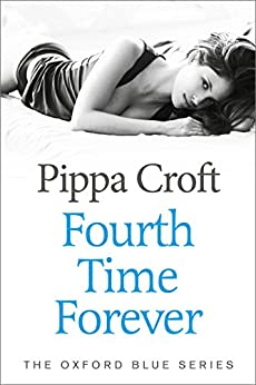 Fourth Time Forever (The Oxford Blue Series Book 4) by [Croft, Pippa]