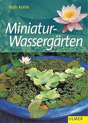Miniatur-Wassergärten (Garten-Ratgeber)