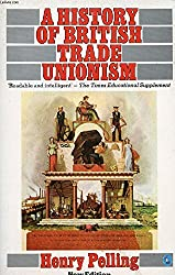 A History of British Trade Unionism (Pelican S.)