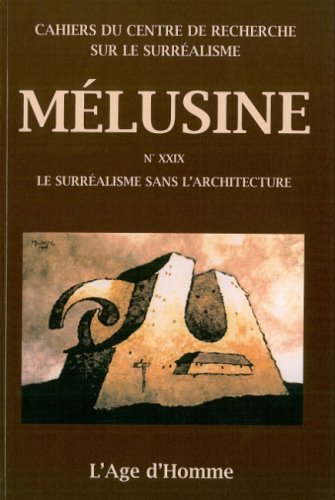 Mélusine 29 - Le surréalisme sans l'architecture par Collectif