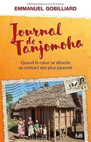 Journal de Tanjomoha, quand le coeur se dvoile au contact des pauvres