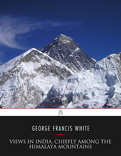 views-in-india-chiefly-among-the-himalaya-mountains-english-edition
