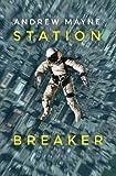 Station Breaker by Andrew Mayne (2016-02-28)