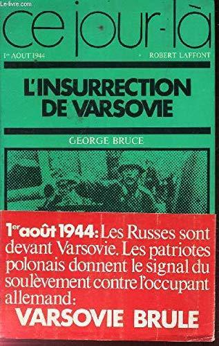 L'insurrection de varsovie. Premier août 1944. par Bruce George