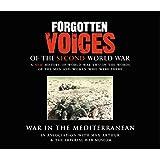 Forgotten Voices of the Second World War: War in the Mediterranean