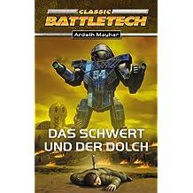 Das Schwert und der Dolch: BattleTech-Roman (Nr. 3)