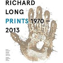 Richard Long. Prints 1970 - 2013. Catalogue Raisonné