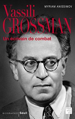 Vassili Grossman. Un crivain de combat