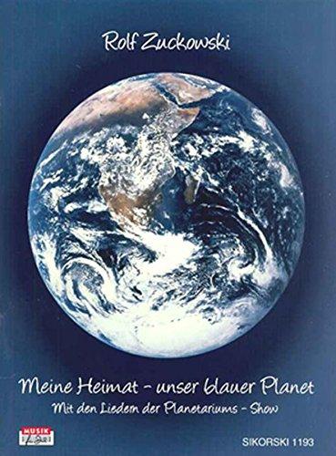 Meine Heimat - unser blauer Planet: Mit den Liedern der Planetariums-Show. Das Liederbuch zu der gleichnamigen CD