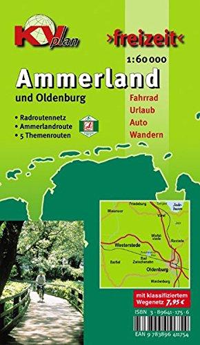 Ammerland Landkreis mit Stadt Oldenburg und Ammerlandroute: 1:60.000 Freizeitkarte mit beschildertem Radroutennetz und touristischen Radrouten der Region (KVplan Ostfriesland-Region)