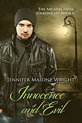 Innocence and Evil (The Arcadia Falls Chronicles #6) (The Arcadia Falls Chronicles Series) (English Edition)