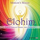 Elohim - Kraftvolle Engel des Lichts - Merlin s Magic