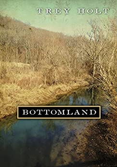Bottomland: A Novel Based on the Murder of Rosa Mary Dean in Franklin, Tennessee (English Edition) par [Holt, Trey]