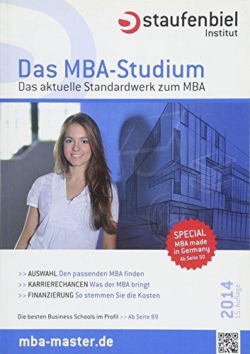 Staufenbiel Das MBA-Studium 2014: Das aktuelle Standardwerk zum MBA