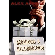 Agradando o Bilionário (Um conto de dominação masculina & submissão feminina) (Portuguese Edition)