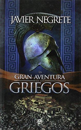 La Gran Aventura De Los Griegos (Bolsillo (la Esfera)) por Javier Negrete