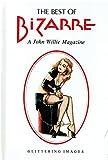 The best of Bizarre. A John Willie Magazine 1946 - 1956