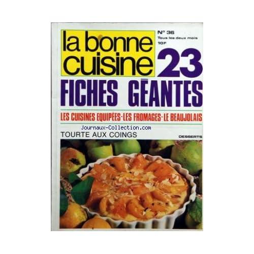 BONNE CUISINE (LA) [No 36] du 01/10/1980 - 23 FICHES GEANTES - LES CUISINES EQUIPEES - LES FROMAGES - LE BEAUJOLAIS - TOURTE AUX COINGS - MICHEL JEREVER