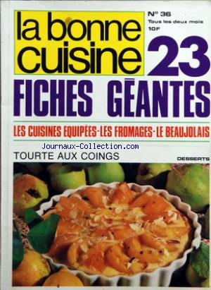 BONNE CUISINE (LA) [No 36] du 01/10/1980 - 23 FICHES GEANTES - LES CUISINES EQUIPEES - LES FROMAGES - LE BEAUJOLAIS - TOURTE AUX COINGS - MICHEL JEREVER par Collectif